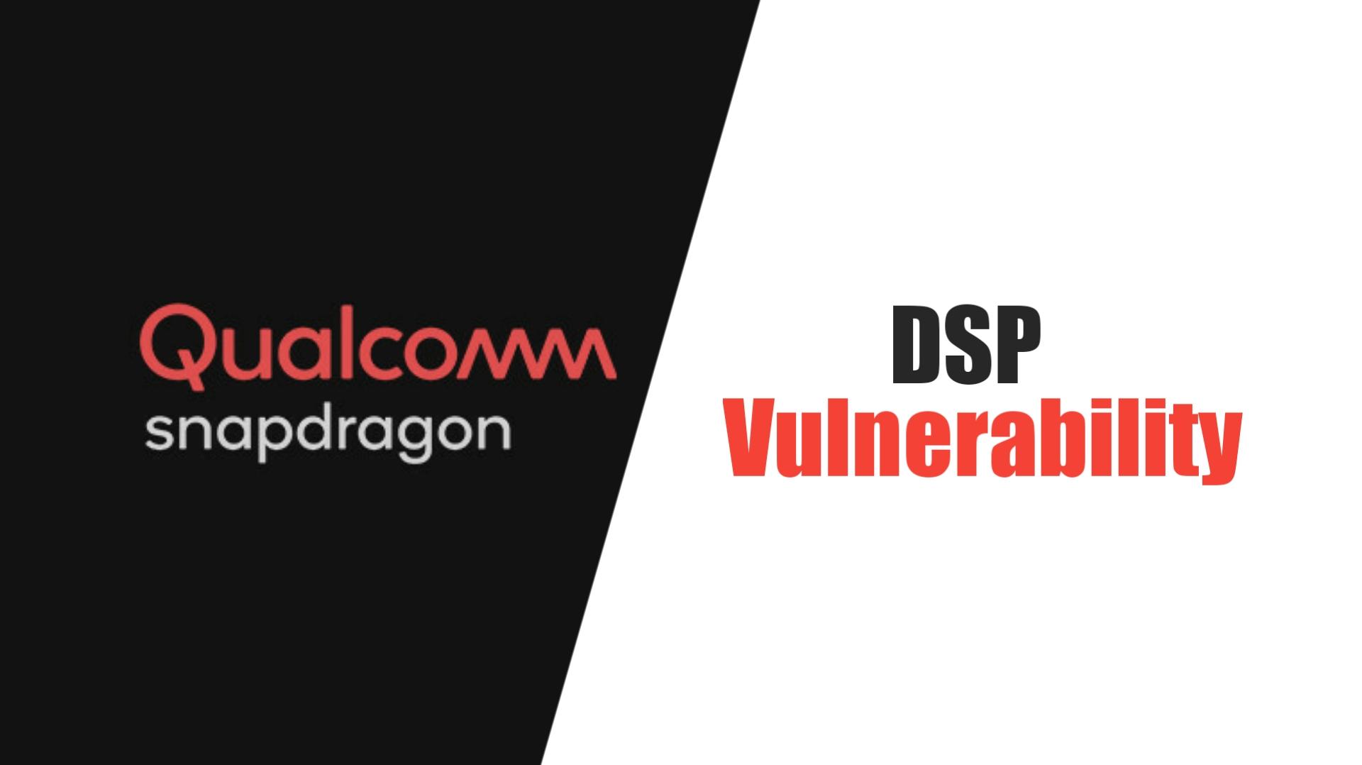 Snapdragon Vulnerabilities