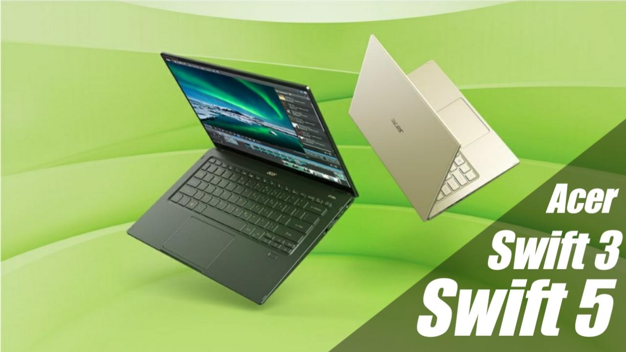 Acer Swift 3, Acer Swift 5