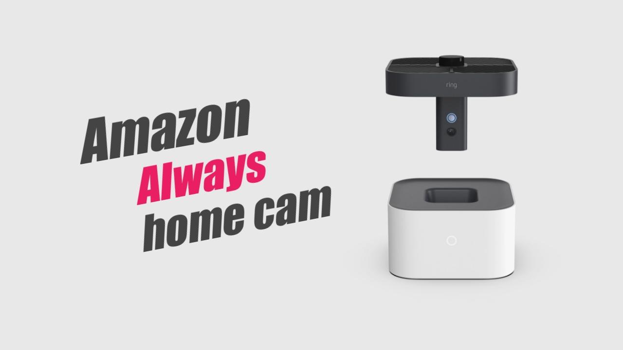 Amazon Always home cam