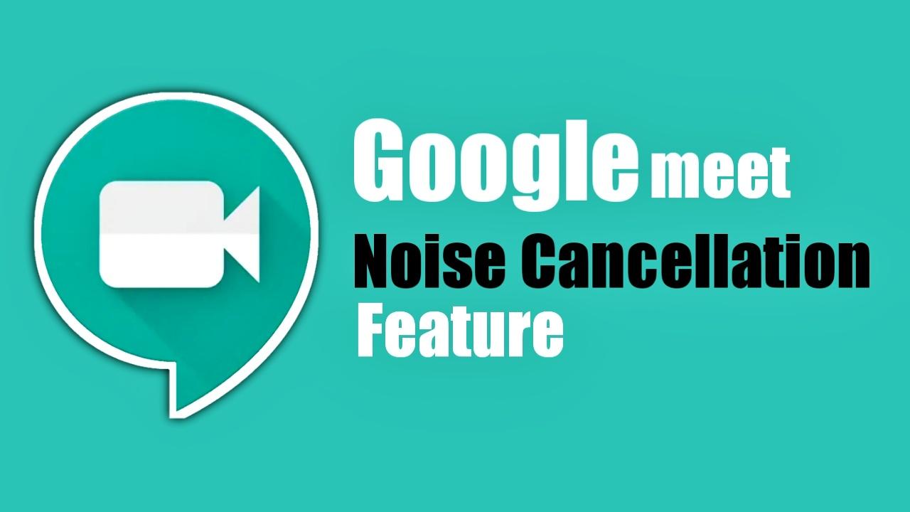 google-meet-noise-cancellation-feature