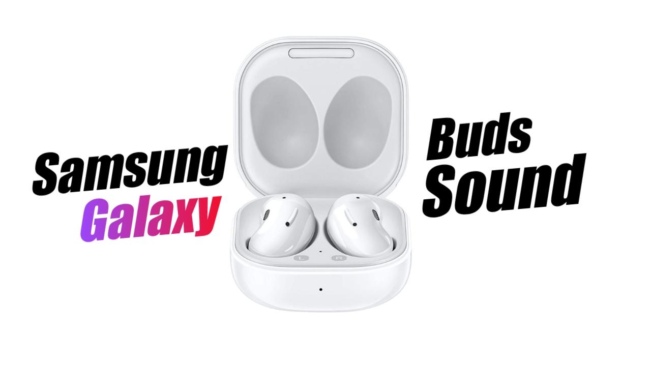 Samsung Galaxy Buds Sound